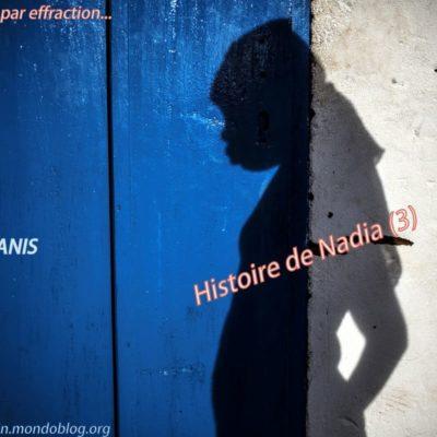 L'histoire de Nadia (3) : le viol, un vol par effraction doublé d'une violence mentale inouïe
